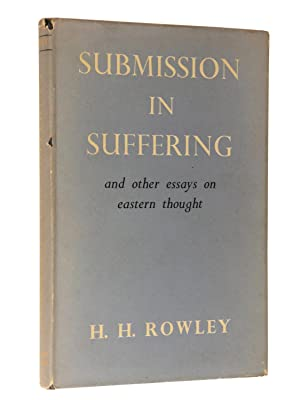Submission in Suffering and Other Essays on Eastern Thought: Rowley, H. H.