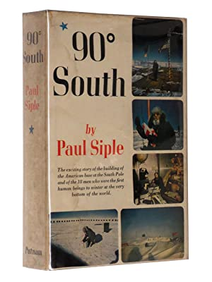 90 South: The Story of the American South Pole Conquest: Siple, Paul