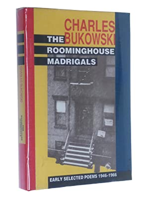 The Roominghouse Madrigals: Early Selected Poems, 1946-1966: Bukowski, Charles