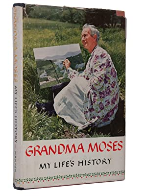 Grandma Moses: My Life's History: Grandma Moses; Edited