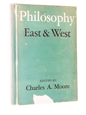 Philosophy: East and West: Moore, Charles A. (Ed.)