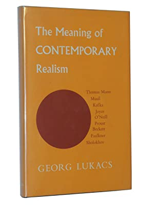The Meaning of Contemporary Realism: Lukacs, Georg (Translated