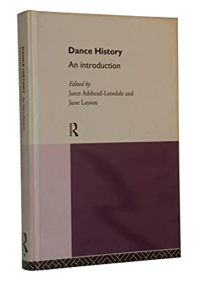 Dance History: An Introduction: Janet Adshead-Lansdale and June Layson (Eds.)