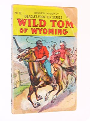 Wild Tom of Wyoming (Beadle's Frontier Series, No. 17): Wheeler, R. L.