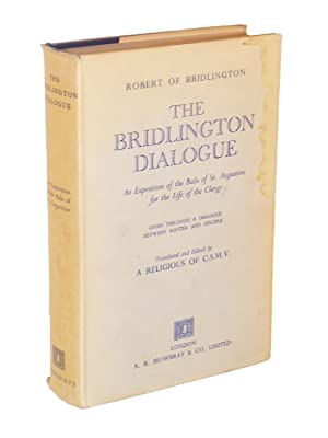 The Bridlington Dialogue: An Exposition of the Rule of St. Augustine for the Life of the Clergy ...