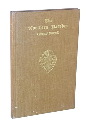 The Northern Passion (Supplement): Cambridge University MS. Gg. 1. 1 Oxford MS. Rawlinson Poetry ...