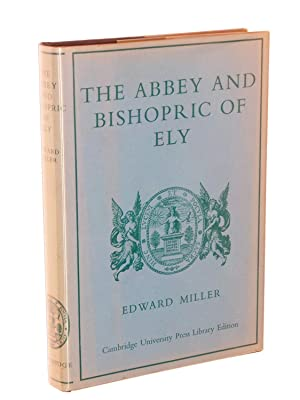 The Abbey and Bishopric of Ely: The Social History of an Ecclesiastical Estate from the tenth ...