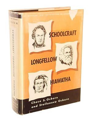 Schoolcraft, Longfellow, Hiawatha: Chase S. and Stellanova Osborn