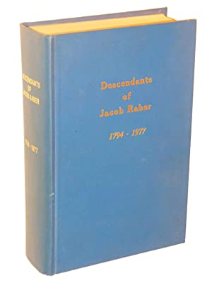 Descendants of Jacob Raber from Germany and his Lineal Descendants Chronologically Arranged with ...