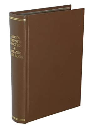 Keith's Domestic Practice and Botanic Hand Book: A Practical Treatise on the Conditions of the...
