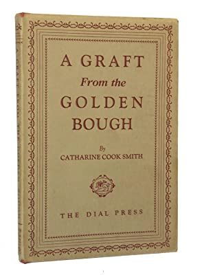 A Graft From the Golden Bough: Smith, Catharine Cook
