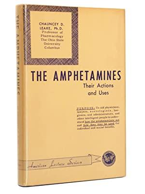 The Amphetamines: Their Actions and Uses: Leake, Chauncey D.