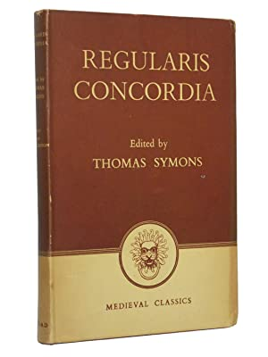 Regularis Concordia: The Monastic Agreement of the Monks and Nuns of the English Nation: Symons, ...