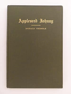Appleseed Johnny (A Poetic Drama of Pioneer Days): A Dramatization of the Life-story of Jonathan ...