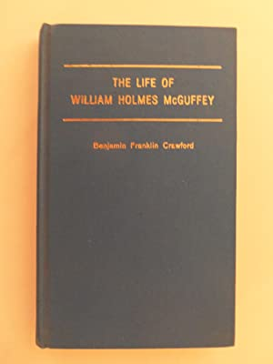 The Life of William Holmes McGuffey: Crawford, Benjamin Franklin