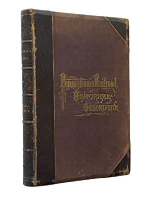 The Pennsylvania Railroad: Its Origin, Construction, Condition, and Connections. Embracing ...