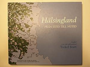 Halsingland Fran Istid Till Nutid: Studier I Ett Rikt Kallmaterial: Bratt, Torkel; Lansmuseet ...