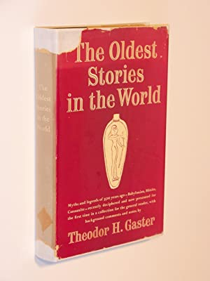 The Oldest Stories in the World: Myths and legends of 3500 years ago--Babylonian, Hittite, ...
