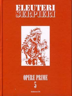Opere prime 5 - Serpieri, Paolo Eleuteri