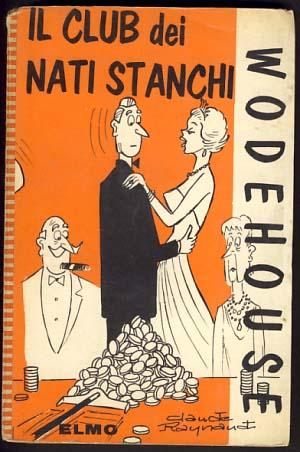 Il club dei nati stanchi (Eggs, Beans and Crumpets): Wodehouse, P. G.