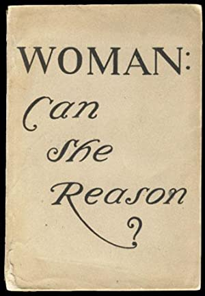 Woman: Can She Reason? The Famous