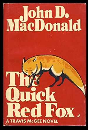 The Quick Red Fox: MacDonald, John D.