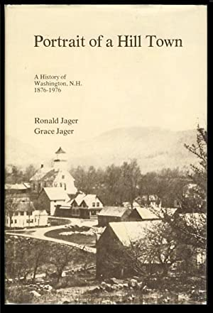 Portrait of a Hill Town: A History of Washington, New Hampshire 1876-1976