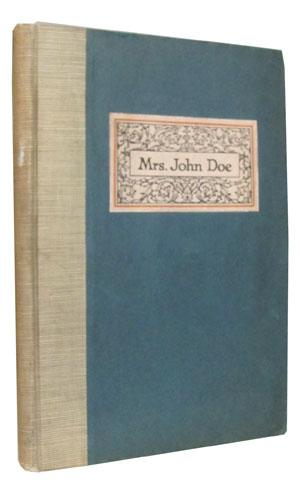 Mrs. John Doe: A Book Wherein for the First Time an Attempt Is Made to Determine Woman's Share in...