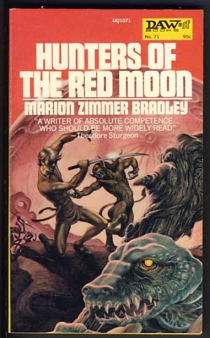 Hunters of the Red Moon: Bradley, Marion Zimmer