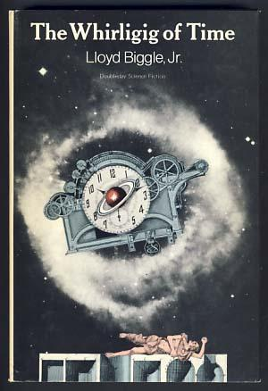 The Whirligig of Time: Biggle, Lloyd, Jr.