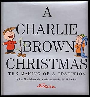 A Charlie Brown Christmas: The Making of: Mendelson, Lee; Schulz,