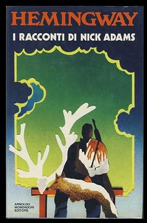 I racconti di Nick Adams. (The Nick: Hemingway, Ernest