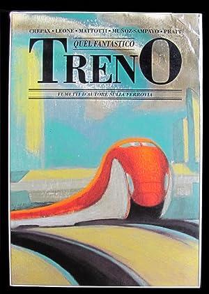 Quel fantastico treno: fumetti d'autore sulla ferrovia: Pratt, Hugo; Crepax,