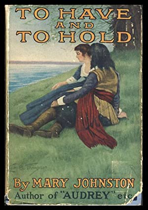 To Have and to Hold. (Photoplay Edition): Johnston, Mary