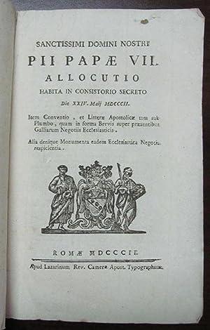 Sanctissimi domini nostri Pii Papæ VII. Allocutio: History - Papal