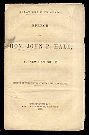 Relations with Mexico. Speech of Hon. John P. Hale, of New Hampshire. Senate of the United States...