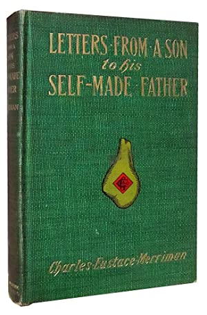 Letters from a Son to His Self-Made: Merriman, Charles Eustace