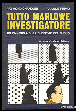 Tutto Marlowe investigatore: Il testimone, Il grande: Chandler, Raymond
