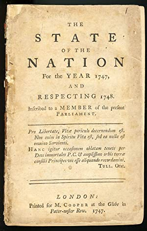 The State of the Nation for the Year 1747, and Respecting 1748. Inscribed to a Member of the Pres...