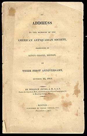 An Address to the Members of the American Antiquarian Society, Pronounced in King's Chapel Boston...