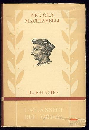Il principe. I discorsi sopra la prima: Machiavelli, Niccolò
