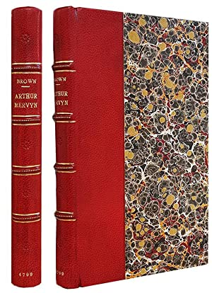 Arthur Mervyn; or, Memoirs of the Year 1793. By the Author of Wieland; and Ormond, or the Secret ...