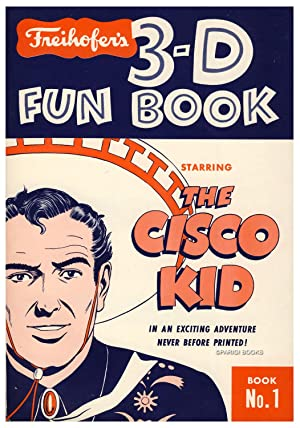 Freihofer's 3-D Fun Book. Starring the Cisco Kid. Book No. 1