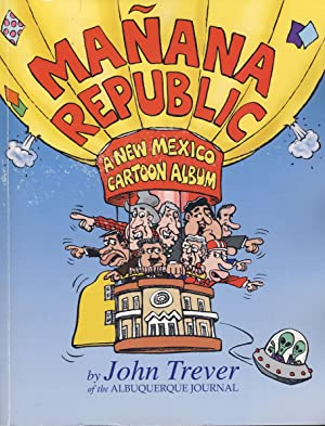 Manana Republic: A New Mexico Cartoon Album. (Signed Copy)