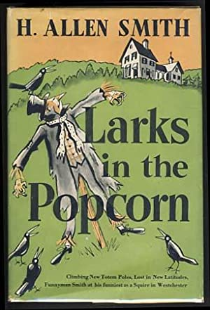 Larks in the Popcorn: Smith, H. Allen