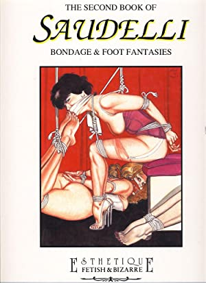 The Second Book of Saudelli: Bondage & Foot Fantasies