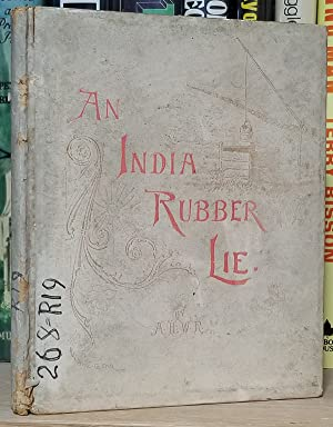 An India Rubber Lie. (SIgned and Inscribed Copy)