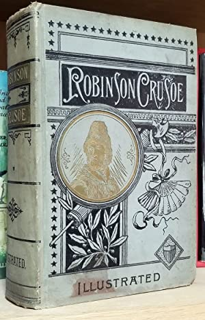 The Life and Strange Surprising Adventures of Robinson Crusoe, of York, Mariner; as Related by Hi...