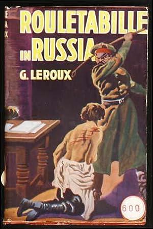 Rouletabille in Russia (Rouletabille Chez Le Tsar): Leroux, Gaston