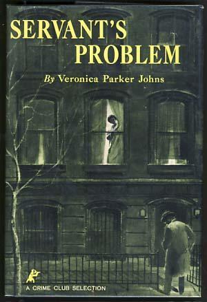 Servant's Problem: Johns, Veronica Parker